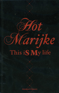 Hot Marijke – This is my life - 9789002223785 - Kristof Dalle