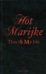 Hot Marijke – This is my life - 9789002223785 - Kristof Dalle