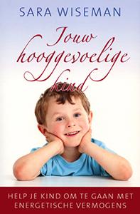 Jouw hooggevoelige kind - 9789020205251 - Sara Wiseman