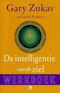 De intelligentie van de ziel ~ Werkboek - 9789021582214 - Gary Zukav