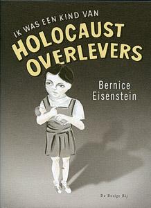 Ik was een kind van Holocaust overlevers - 9789023420712 - Bernice Eisenstein
