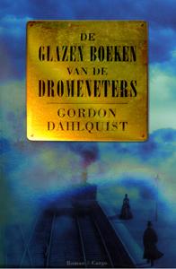 De Glazen Boeken van de Dromeneters - 9789023422051 - Gordon Dahlquist