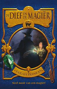 Steel nooit van een magier. De dief en de magiër Boek 1 - 9789025743468 - Sarah Prineas