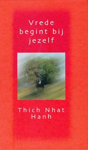 Vrede begint bij jezelf - 9789025955267 - Thich Nhat Hanh