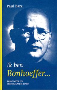 Ik ben Bonhoeffer - 9789025956608 - Paul Barz