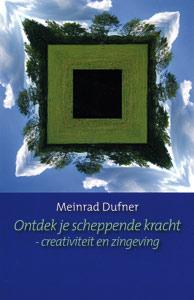 Ontdek je scheppende kracht - 9789025956950 - Meinrad Dufner