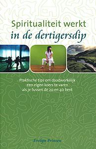 Spiritualiteit werkt in de dertigersdip - 9789025959852 - Evelyn Prinsen
