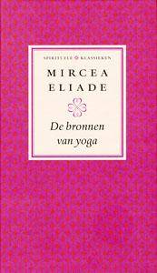De bronnen van yoga - 9789025959968 - Mircea Eliade