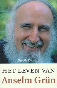 Het leven van Anselm Grun - 9789025960681 - Freddy Derwahl