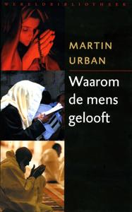 Waarom de mens gelooft - 9789028422162 - Martin Urban