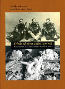 Friesland wees zacht voor mij - 9789033005565 - Maaike Vriesema