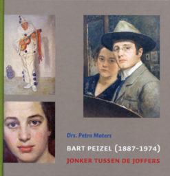 Bart Peizel (1887-1974) - 9789033006166 - Petra Maters
