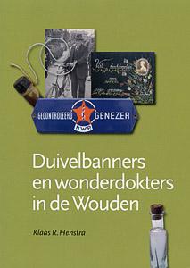 Duivelbanners en wonderdokters in de Wouden - 9789033006463 - Klaas Henstra
