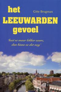 Het Leeuwarden gevoel - 9789033006685 - Gitte Brugman