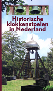 Historische klokkenstoelen in Nederland - 9789033006845 - Wil Plantinga