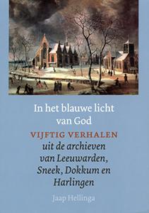 In het blauwe licht van God - 9789033007675 - Jaap Hellinga