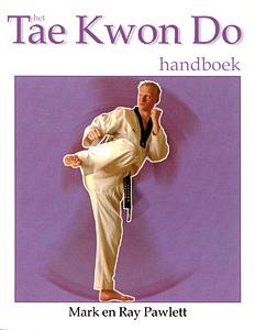 Het Tae Kwon Do handboek - 9789038916637 - Mark Pawlett
