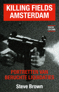Killing fields Amsterdam - 9789038918105 - Steve Brown