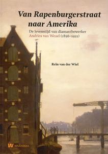 Van Rapenburgerstraat naar Amerika - 9789040076855 - Rein van der Wiel