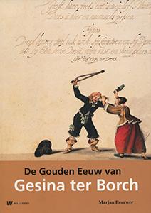 De Gouden Eeuw van Gesina ter Borch - 9789040077609 - Marjan Brouwer