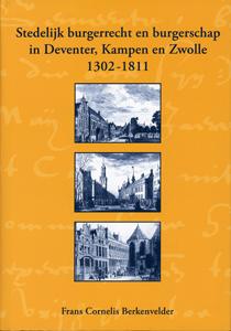 Stedelijk burgerrecht en burgerschap in Deventer, Kampen en Zwol - 9789040088353 - Frans Cornelis Berkenvelder