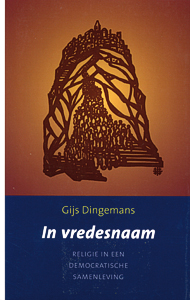 In vredesnaam - 9789043513425 - Gijs Dingemans