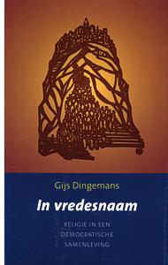 In vredesnaam - 9789043513425 - Gijs Dingemans