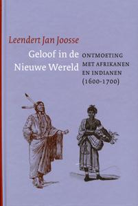 Geloof in de nieuwe wereld - 9789043514958 - Leendert Jan Joosse