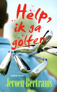 Help, ik ga golfen - 9789043913539 - Jeroen Bertrams