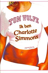 Ik ben Charlotte Simmons - 9789044605365 - Tom Wolfe