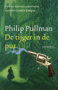 De tijger in de put - 9789044607154 - Philip Pullman
