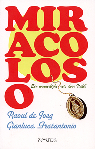 Miracoloso - 9789044611915 - Raoul de Jong
