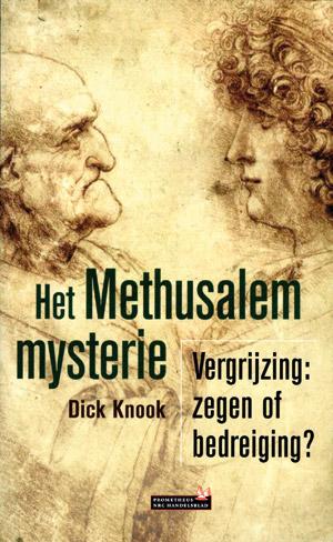 Het Methusalem mysterie - 9789044611953 - Dick Knook