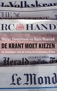 De krant moet kiezen - 9789044612080 - Warna Oosterbaan