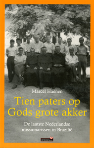 Tien paters op Gods grote akker - 9789044612097 - Marcel Haenen