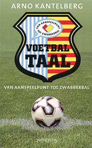 Voetbaltaal - 9789044612318 - Arno Kantelberg