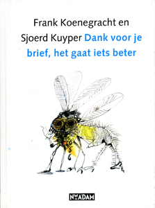 Dank voor je brief, het gaat iets beter - 9789046801352 - Frank Koenegracht