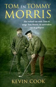 Tom en Tommy Morris - 9789048200252 - Kevin Cook