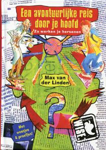 Een avontuurlijke reis door je hoofd - 9789049923488 - Max van der Linden
