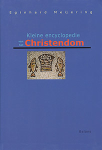Kleine encyclopedie van het christendom - 9789050189637 - Eginhard Meijering