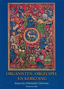 Organisten, orgelspel en kerkzang - 9789052941288 - Herman S.J. Zandt