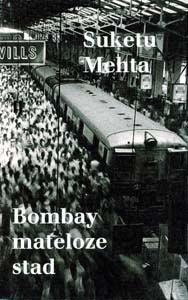 Bombay mateloze stad - 9789053304570 - Suketu Mehta