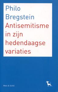 Antisemitisme in zijn hedendaagse variaties - 9789053305171 - Philo Bregstein