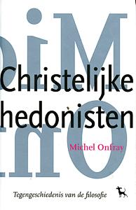 Christelijke hedonisten - 9789053305454 - Michel Onfray
