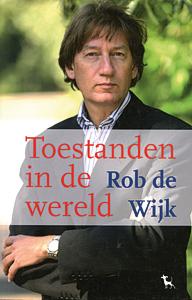 Toestanden in de wereld - 9789053306116 - Rob de Wijk