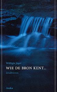 Wie de bron kent - 9789056700997 - Willigis Jager