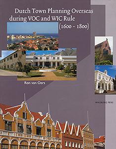Dutch town planning overseas during VOC en WIC rule (1600-1800) - 9789057301049 -  Oers