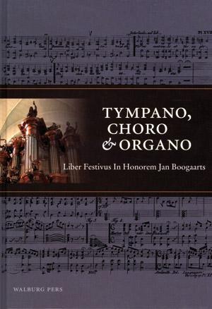 Tympano, Choro & Organo - 9789057305795 - Jan Boogaarts