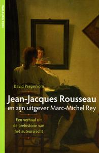 Jean Jacques Rousseau en zijn uitgever Marc-Michel Rey - 9789057306242 - David Peeperkorn