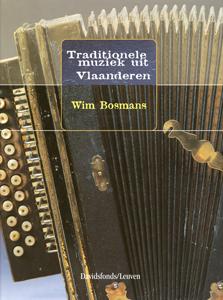 Traditionele muziek uit Vlaanderen - 9789058261151 - Wim Bosma